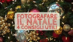 Fotografare il Natale, 4 suggerimenti utili