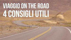 Viaggio On The Road, 4 Consigli Utili