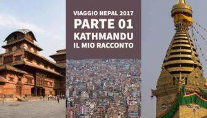 Kathmandu – Viaggio in Nepal 2017, Parte 01
