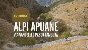 Via Vandelli e Passo Tambura – Trekking Alpi Apuane