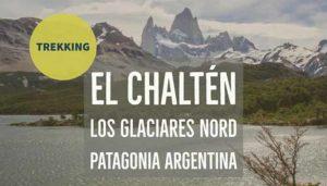 Trekking a El Chaltén – Los Glaciares Nord – Patagonia Argentina