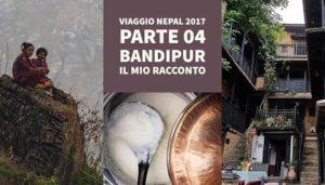 Bandipur, Viaggio in Nepal 2017 – Parte 04