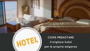 Come prenotare un Hotel per le tue esigenze