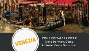 Come Visitare Venezia, 5 Consigli Pratici